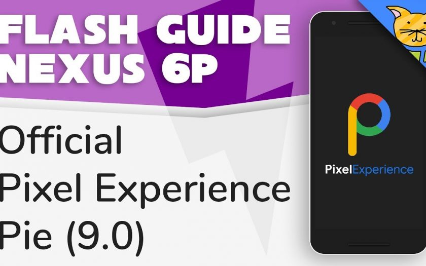 Flash Guide for Pixel Experience Pie (9.0) ROM for Nexus 6P