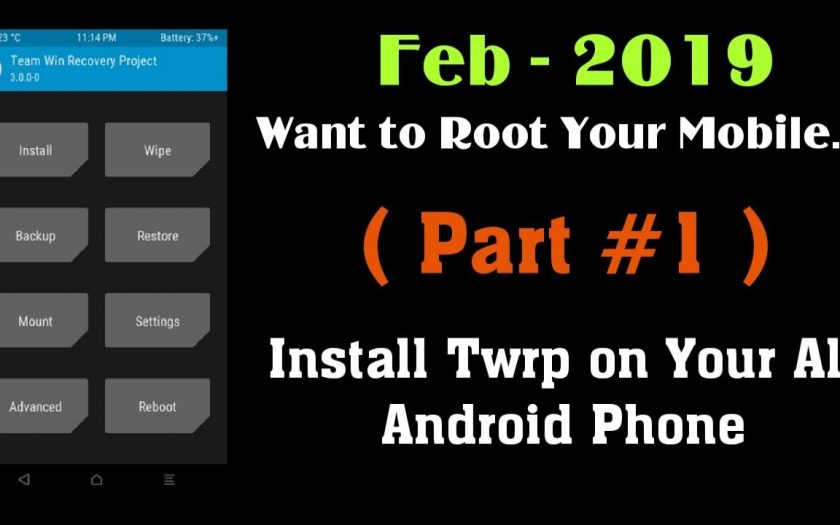 ( Feb – 2019 ) How to Install TWRP All Android Mobile, Without Root, Root Android Phone!