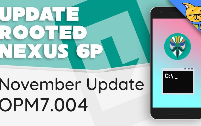 Update Rooted Nexus 6P to November Security Update [fastboot | OPM7.004]