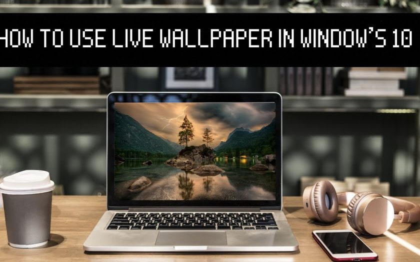 How To Use Live Wallpaper In Windows 10