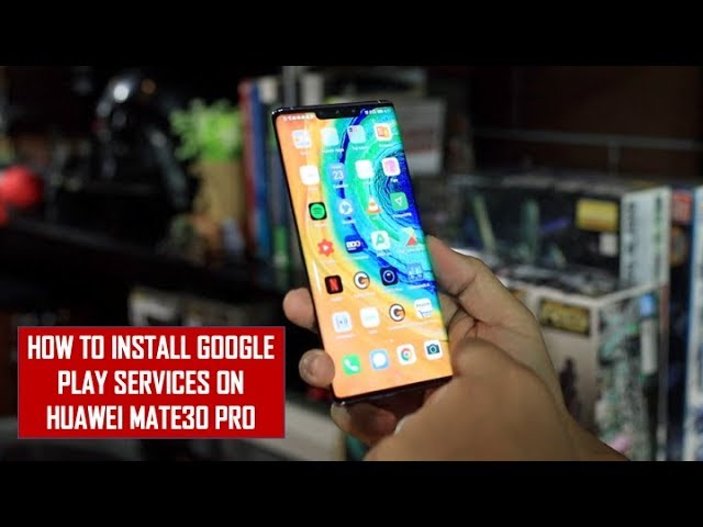 Google Services on your Huawei Mate30 or Mate30 Pro? Here's how you can install it!