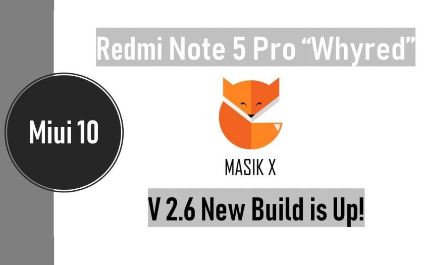 """Masik X Stable v2.6 Miui ROM for Redmi Note 5 Pro """"Whyred"""", Review after 7 Days"""