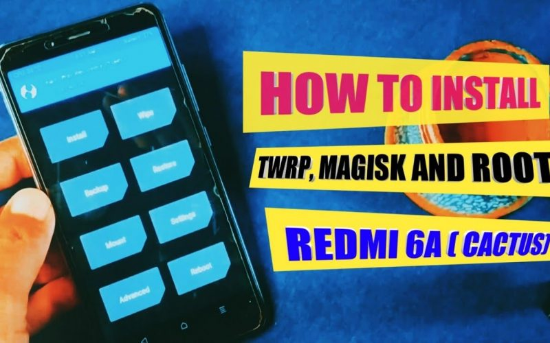 Install Twrp, Magisk and Root Redmi 6A (Cactus ) 2020