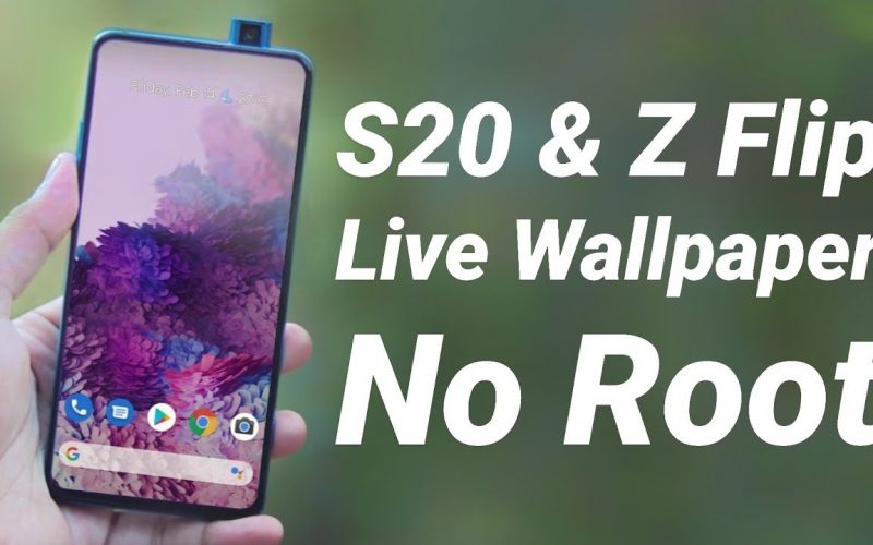 Download S20 Ultra & Z Flip Live Wallpaper On Any Phone   NO ROOT