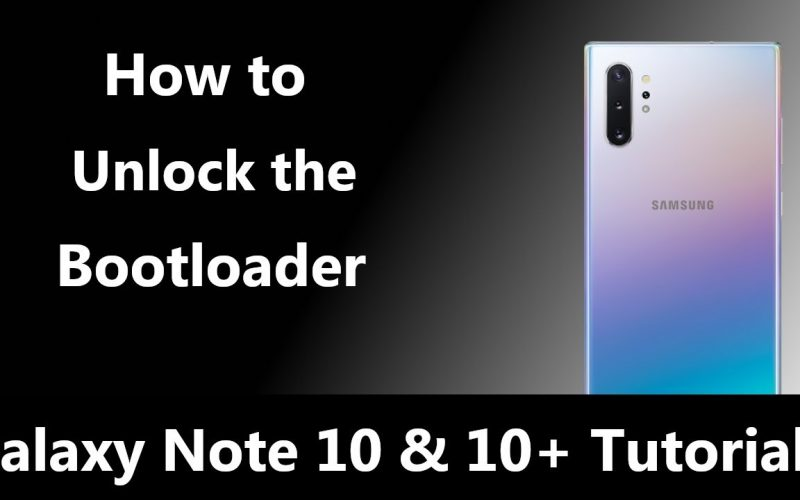 How to Unlock the Galaxy Note 10 Bootloader in Under 10 Minutes