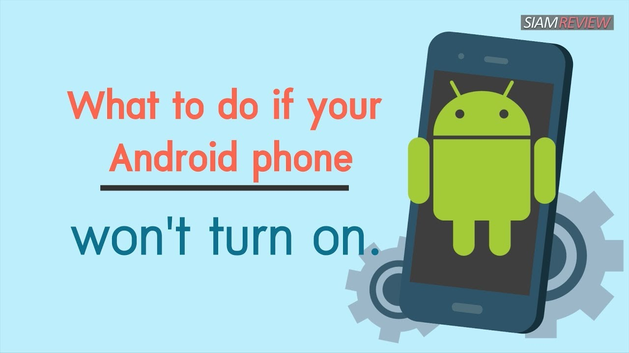 What to do if your Android phone won't turn on