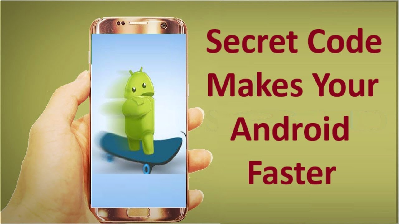 Android Secret Codes to Speed Up Your Phone!!