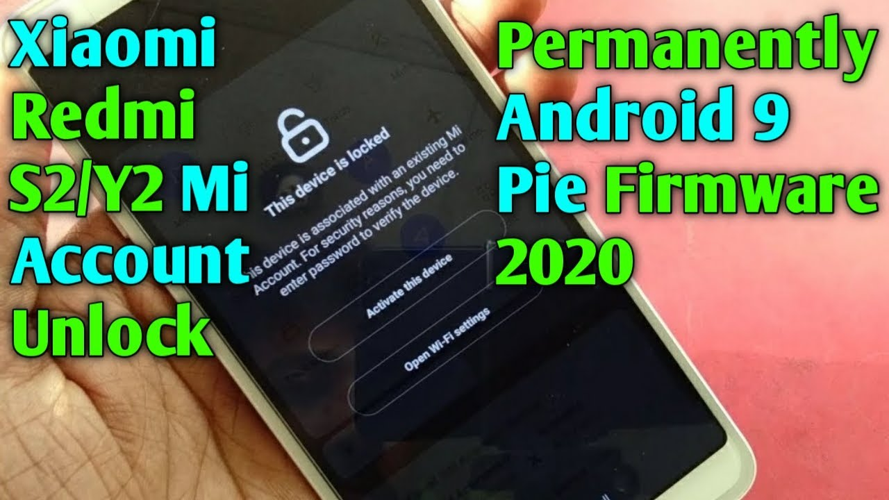 Xiaomi Redmi S2/Y2 Mi Account Unlock Permanently Android 9 Pie | Redmi Y2/S2 Mi Account Bypass 2020