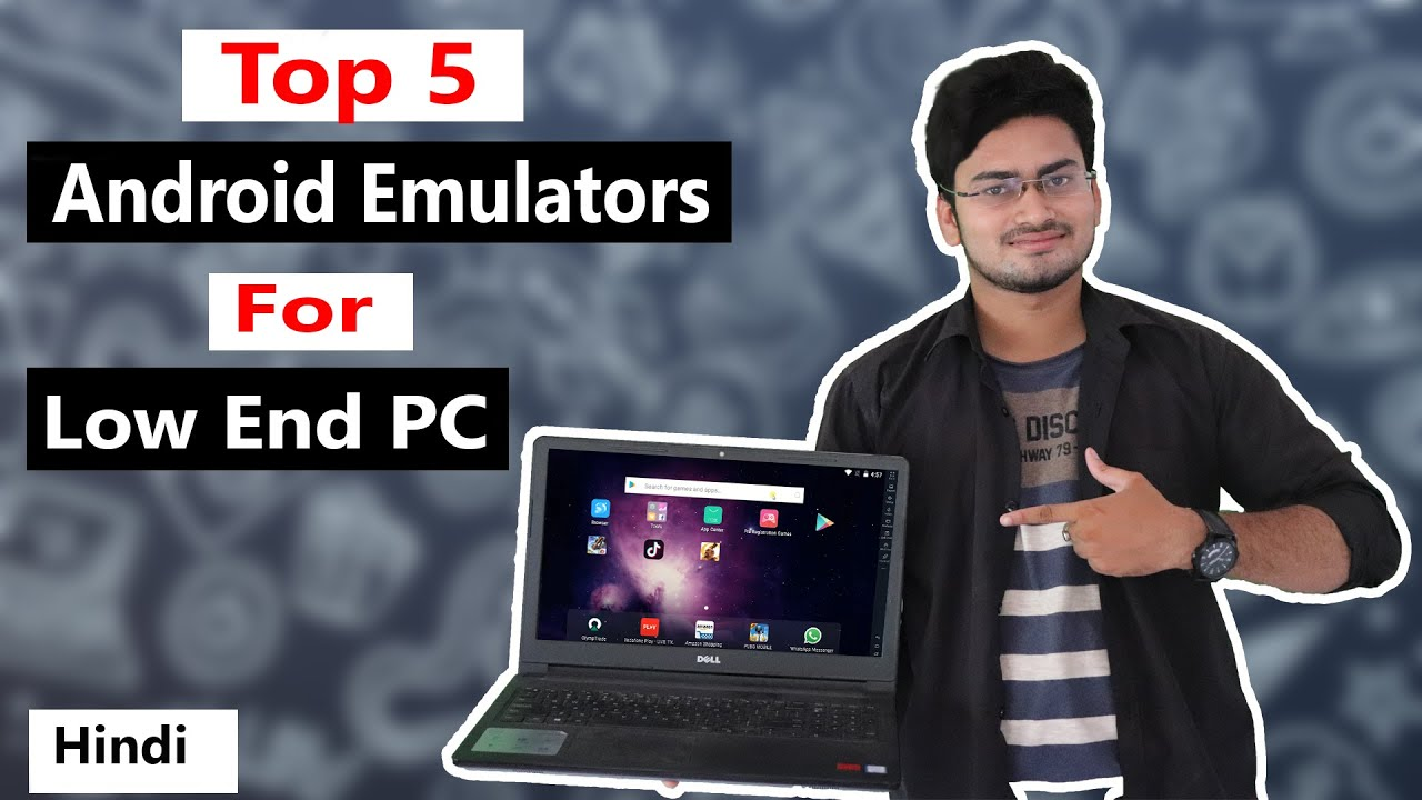 Top 5 Best Android Emulator For Low End PC…Run Android Apps,Games On Your PC …