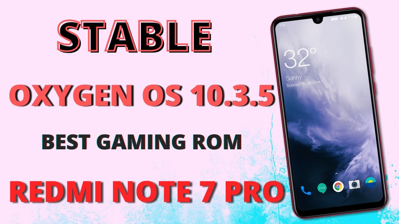 Stable Oxygen OS 10.3.5 for Redmi note 7 Pro | Best Custom Rom for Redmi Note 7 Pro