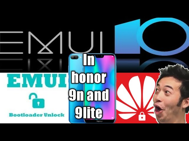 Bootloader unlock , EMUI 10 Version , Honor 9n , 9lite and other Huawei honor Device's 2020
