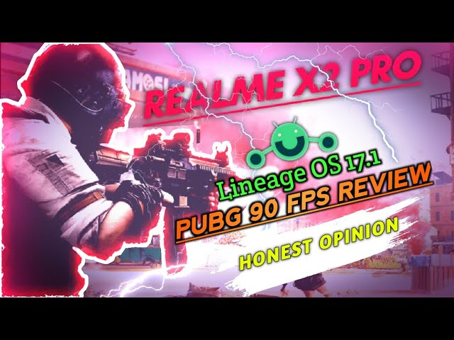 Realme X2 Pro Lineage OS PUBG 90 fps review and installation guide | Gaming Custom Rom | flash guide