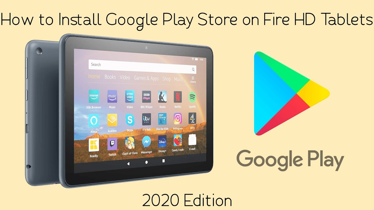 How to Install Google Play Store on Fire HD Tablets 2020 Edition!