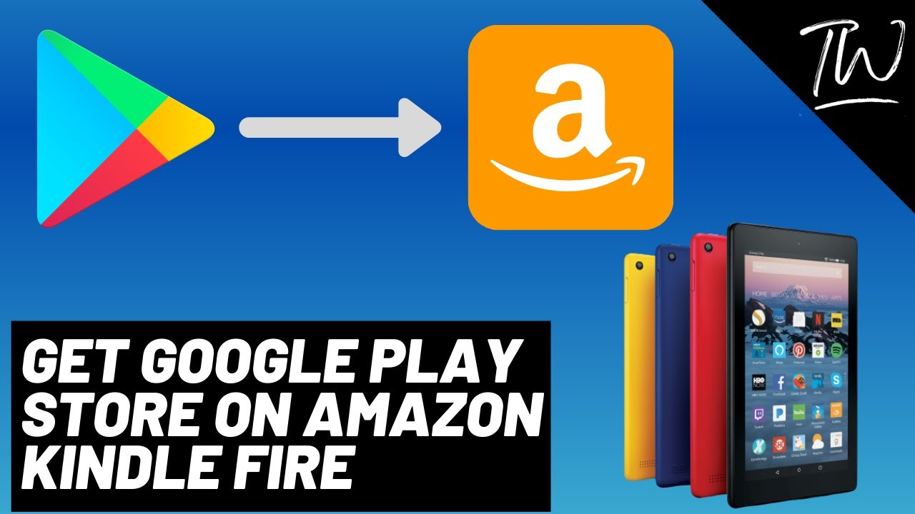 How to Install Google Play Store on Kindle Fire (Best Way)