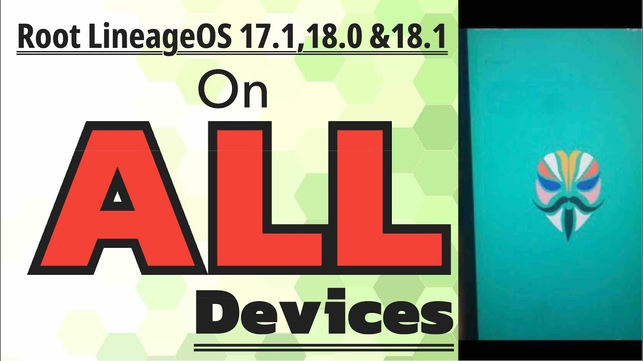 HOW TO ROOT LINEAGE OS 17.1, 18.0 & 18.1 - ANDROID |9| |10| |11|