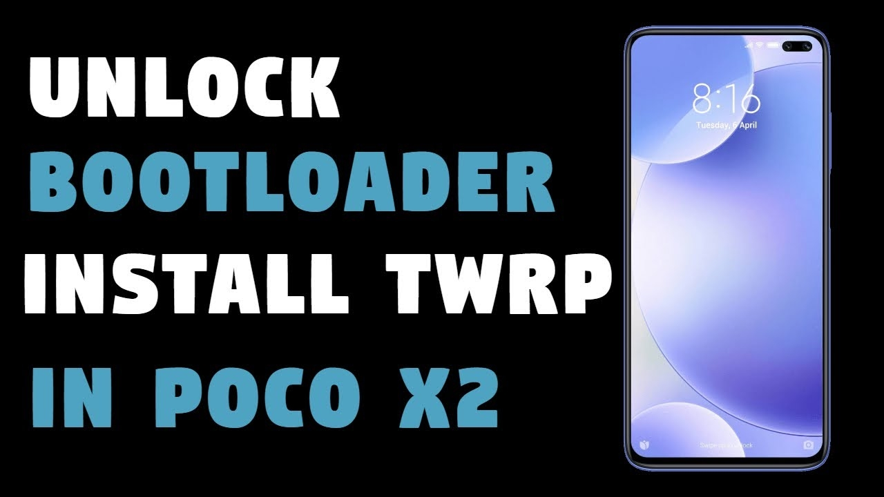 How to unlock bootloader and install twrp poco x2