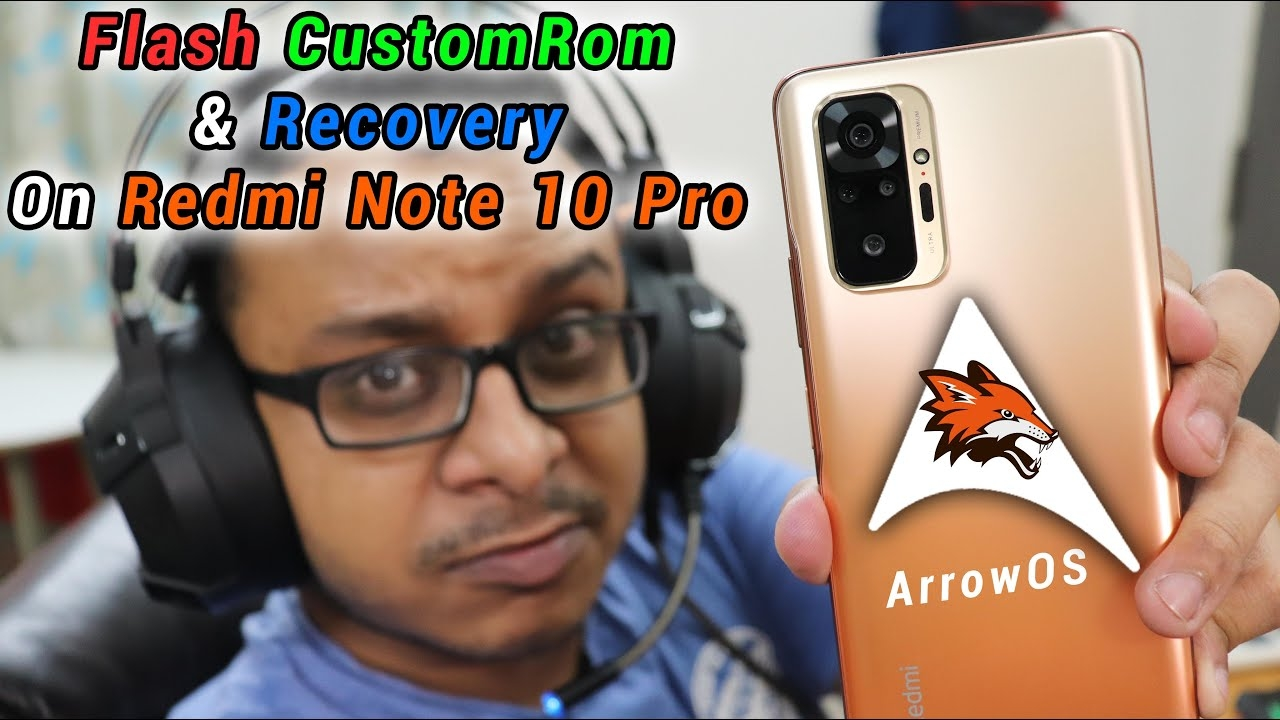 How To Unlock Bootloader & Flash CustomRom On Redmi Note 10 Pro [From Stock MIUI]