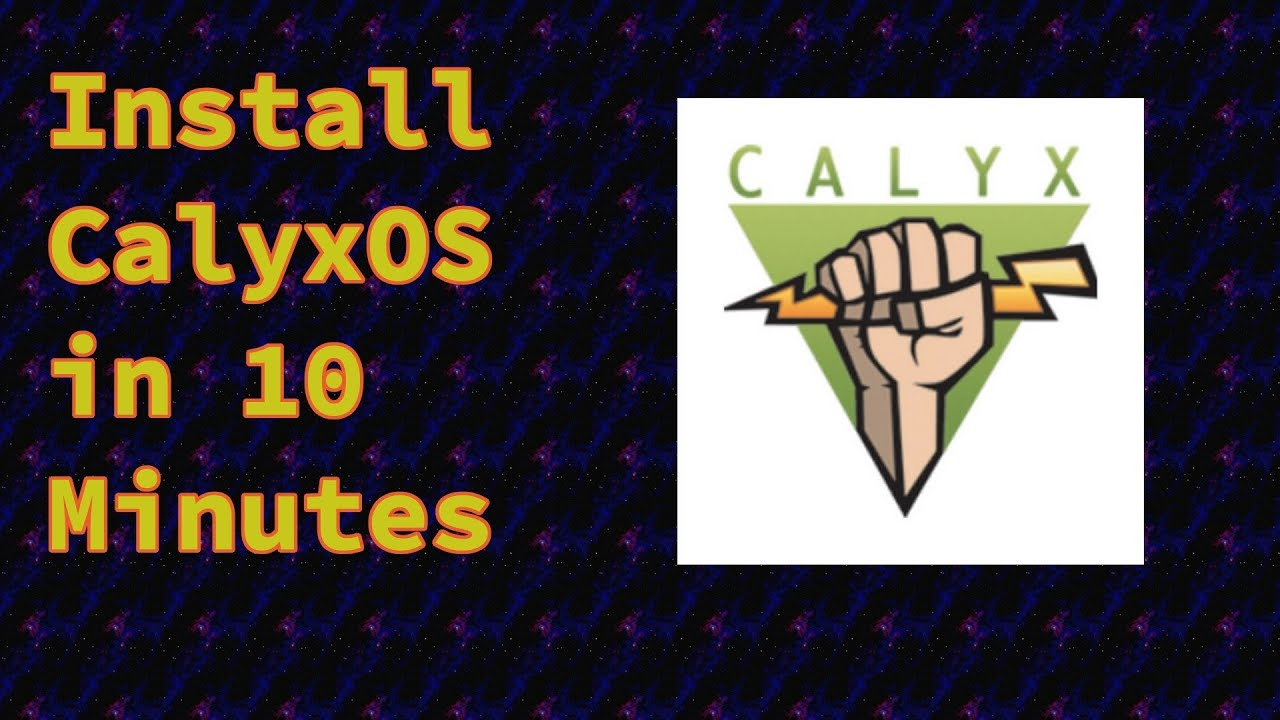 Install CalyxOS in 10 Minutes (Alternative to Android)