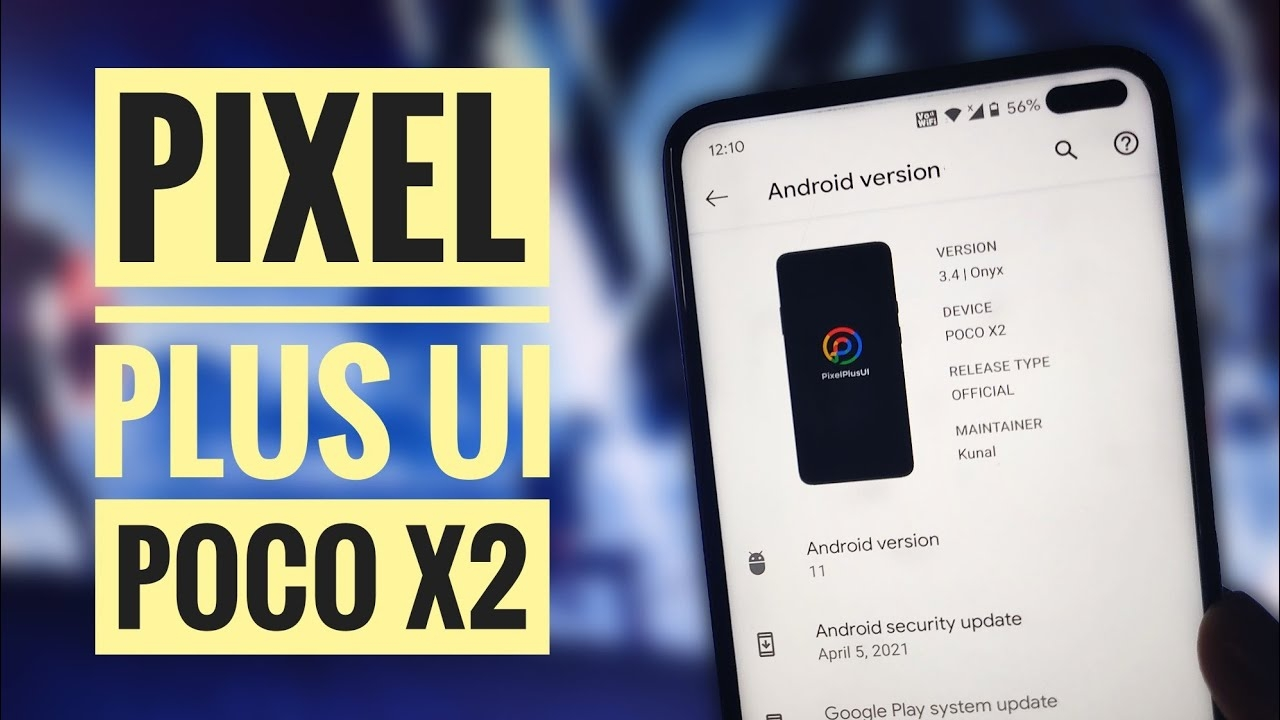 Pixel Plus UI 3.5 ROM for POCO X2 / Redmi K30 | OFFICIAL | ANDROID 11