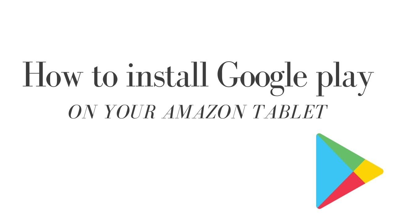 How to get Google Play Store on your Amazon Fire Tablet | Tutorial