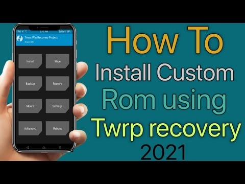 How To Install Custom Rom using Twrp Recovery 2021