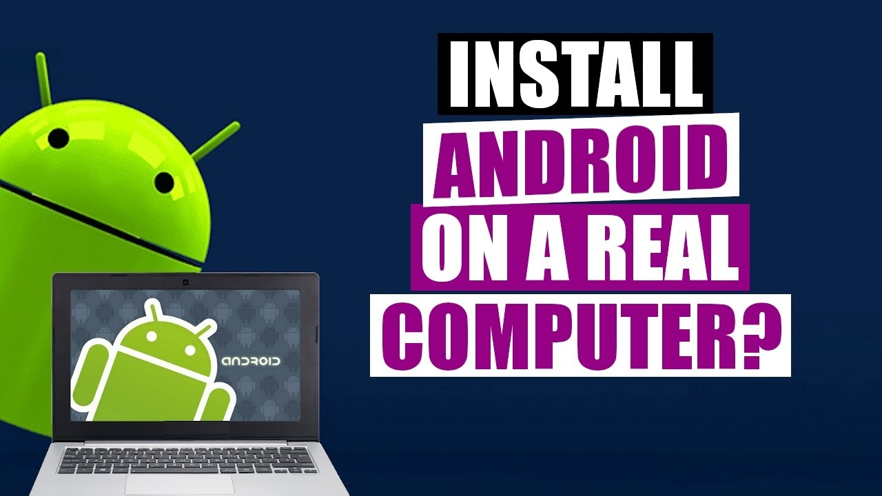 Install Android On A Real Computer With Android x86