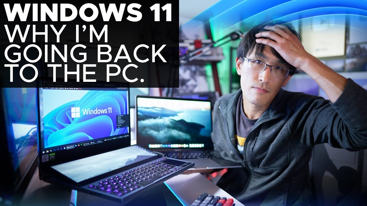 WINDOWS 11 - Why I'm switching back to PC from Mac.